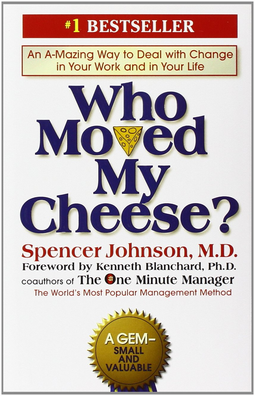 Who Moved My Cheesecscart_ An Amazing Way to Deal with Change in Your Work and in Your Life — Spencer Johnson