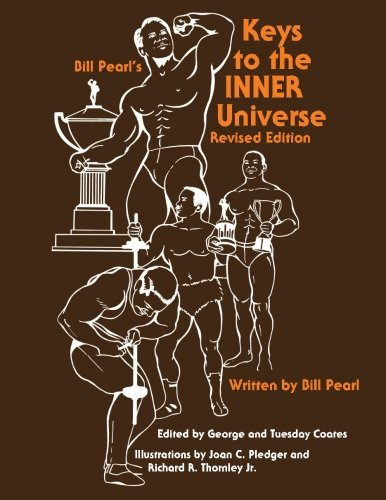 Keys to the INNER Universe — Bill Pearl