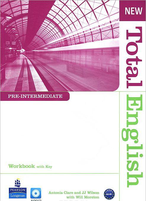 New Total English: Pre-Intermediate: Workbook with Key (+ CD) — Will Moreton, JJ Wilson, Antonia Clare