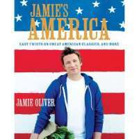 Jamie's America: Easy Twists on Great American Classics, and More — Jamie Oliver