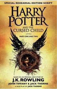 Harry Potter and the Cursed Child: Parts 1 & 2: The Official Script Book of the Original West End Production — Джоан Кэтлин Роулинг